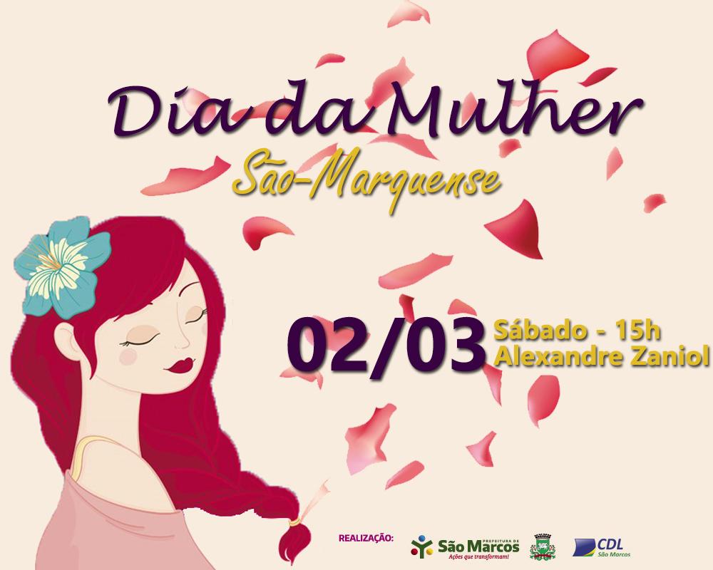 Dia da Mulher São-Marquense será comemorado no dia 02/03